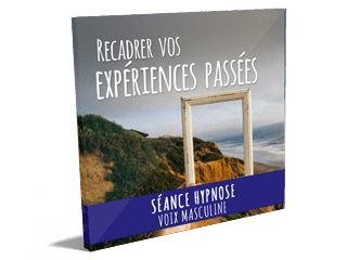 Recadrer vos experiences passees hypnose mp3